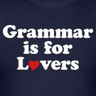 T-shirts for editors, grammar lovers, linguists, and word nerds.
